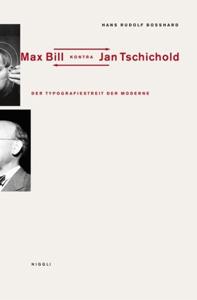 Max Bill kontra Jan Tschichold.