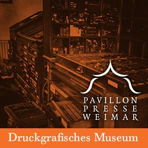 Pavillon-Presse - Druckgrafisches Museum Weimar