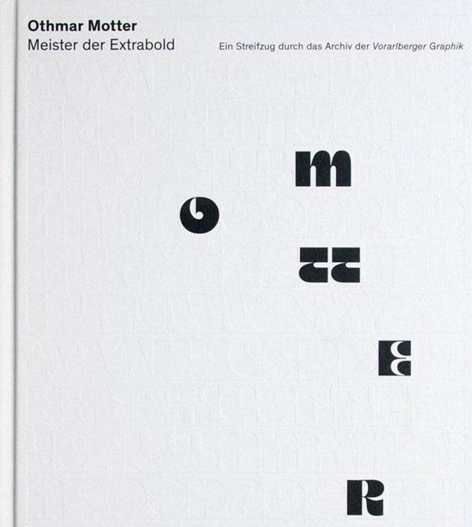 Buchvorstellung: Othmar Motter, Meister der Extrabold