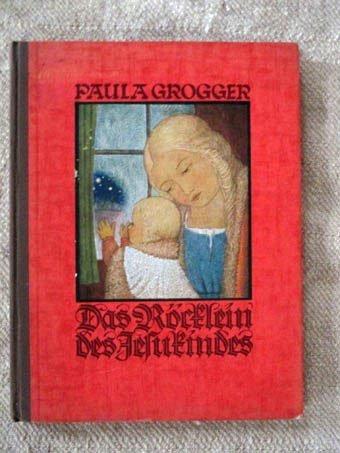 Paula-Grogger+Das-Röcklein-des-Jesukindes-Bilder-von-Balduin-Reinthaler.jpg